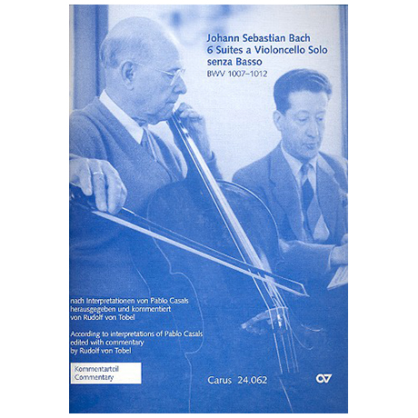 Bach, J. S. / Casals, P. / Tobel, R. v.: 6 Cello-Suites BWV 1007-1012