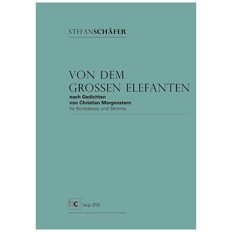 Schäfer, S.: Von dem großen Elefanten – nach Gedichten von Christian Morgenstern