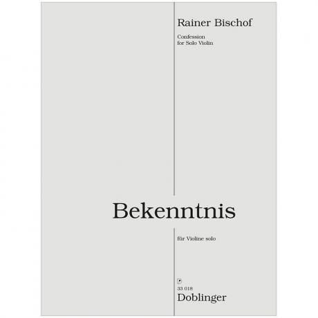 Bischof, R.: Bekenntnis (2017/18)