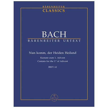 Bach, J. S.: Kantate BWV 61 »Nun komm, der Heiden Heiland« – Kantate zum 1. Advent