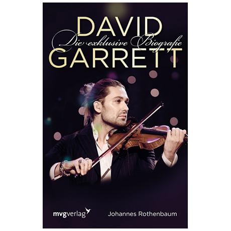 Johannes Rothenbaum: David Garrett – Die exclusive Biografie