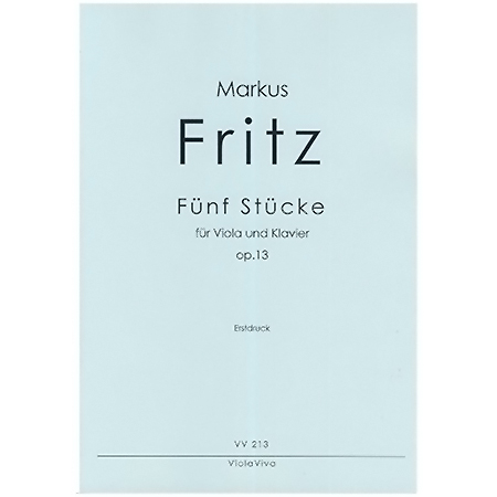 Fritz, M.: Fünf Stücke Op. 13