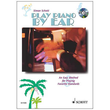 Schott, S.: Play Piano By Ear (+CD)