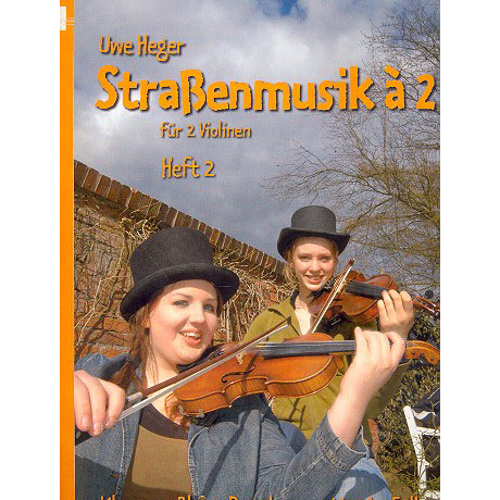 Heger, Uwe: Straßenmusik à 2 - Band 2