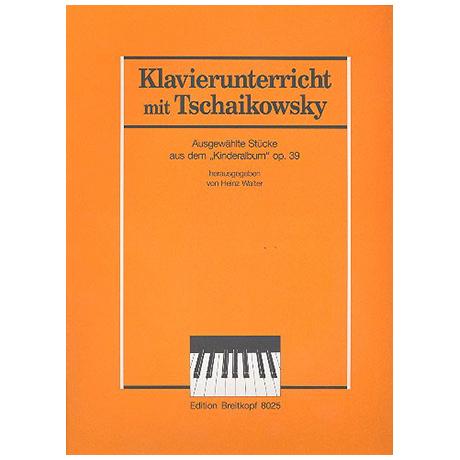 Tschaikowski, P.I.: Die bekanntesten Stücke aus dem »Kinderalbum« Op.39