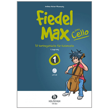 Holzer-Rhomberg: Fiedel-Max goes Cello 1 (+CD)