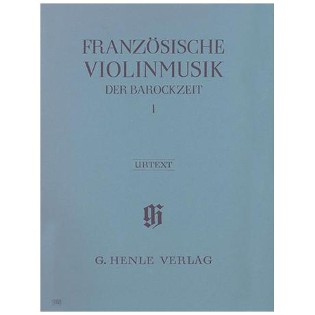 Französische Violinmusik der Barockzeit Band I