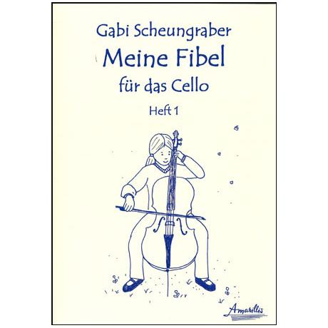 Scheungraber, G.: Meine Fibel für das Cello Heft 1