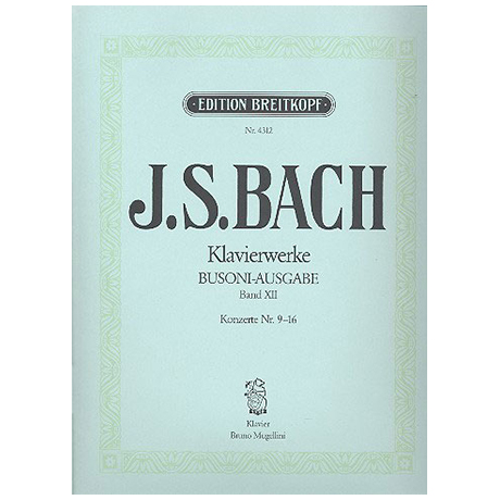 Bach, J. S.: Konzerte nach verschiedenen Meistern Nr. 9-16 BWV 980-987