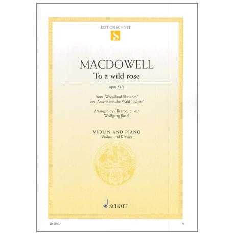 """MacDowell, E.: To a wild rose Op. 51/1 aus """"Amerikanische Wald-Idyllen"""""""