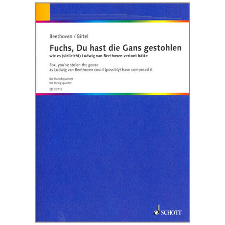 Beethoven / Birtel: Fuchs, Du hast die Gans gestohlen