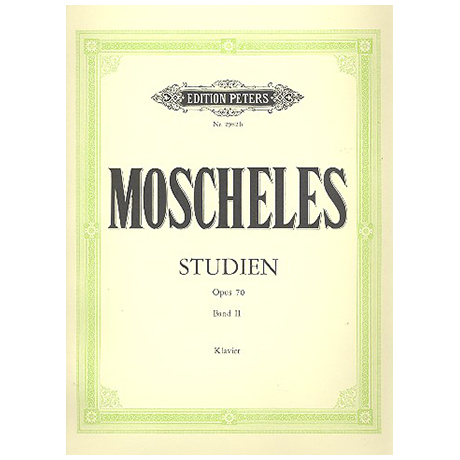 Moscheles, I.: Studien zur höheren Vollendung Op. 70 Band II