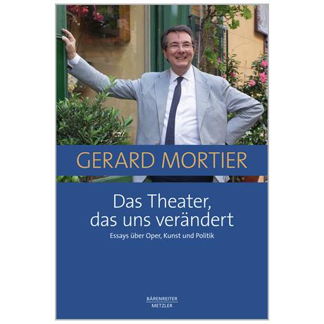 Mortier, G.: Das Theater, das uns verändert