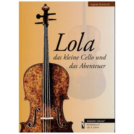 Schöchli, A.: Lola – Das kleine Cello und das Abenteuer
