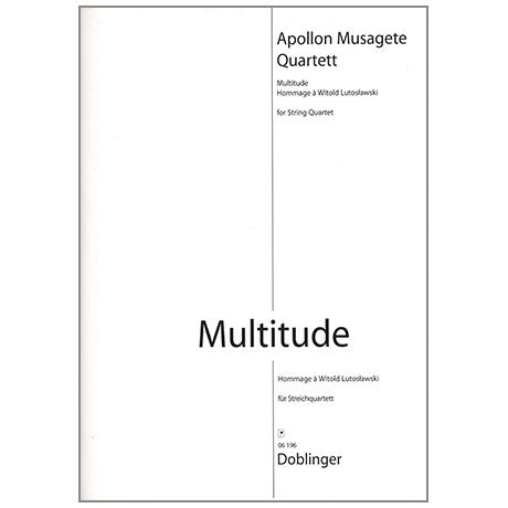 Apollon Musagète Quartett: Multitude – Hommage à Witold Lutoslawski