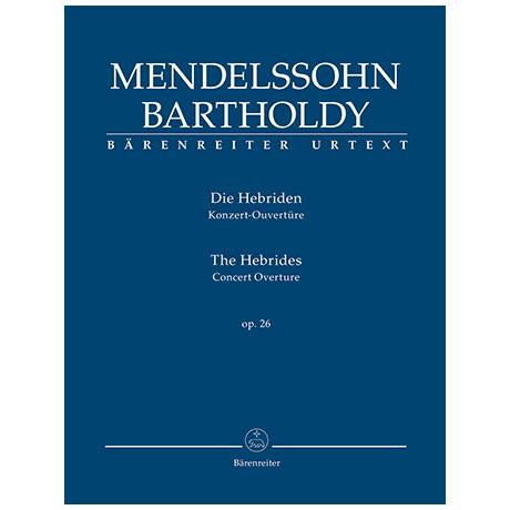 Mendelssohn Bartholdy, F.: Die Hebriden Op. 26 – Konzert-Ouvertüre