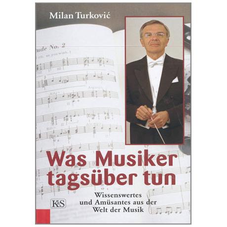 Turkovic, M.: Was Musiker tagsüber tun