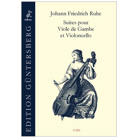 Ruhe, J. F.: Suites pour Viole de Gambe et Violoncello