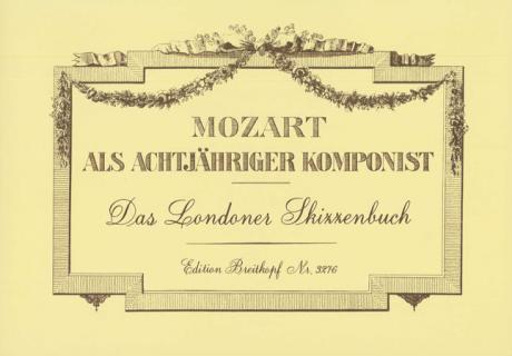 Mozart, W. A.: Mozart als achtjähriger Komponist KV 15a-15ss