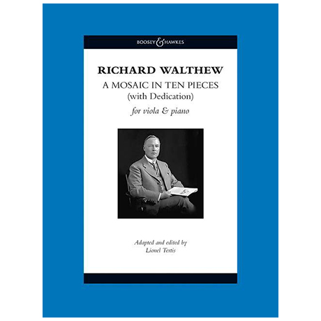 Walthew, R. H.: A Mosaic in Ten Pieces (with Dedication)