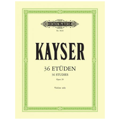 Kayser, H. E.: 36 Etüden (Vorstufe zu Kreutzer) Op. 20