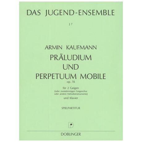 Kaufmann, A.: Präludium und Perpetuum mobile Op.78