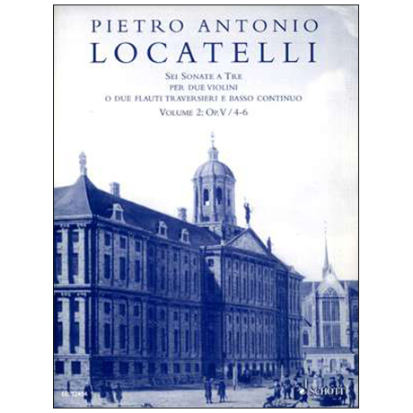 Locatelli, P. A.: 6 Triosonaten Op. 5 Band 2 (Nr. 4-6)