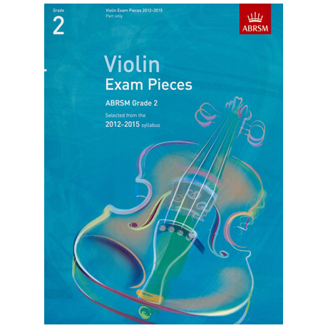 ABRSM: Selected Violin Exam Pieces Grade 2 (2012-2015)