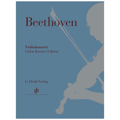 Beethoven, L. v.: Violinkonzert Op. 61 D-Dur »Gidon Kremer Edition«