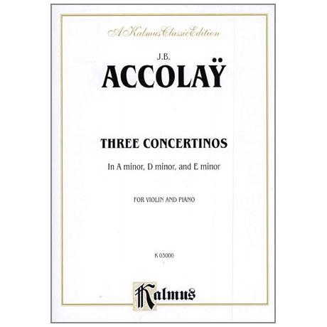 Accolay, J. B.: Drei Violinkonzerte a-Moll, d-Moll, e-Moll