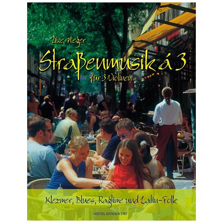 Heger, U.: Straßenmusik à 3 – Band 1