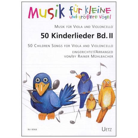 Mühlbacher, R.: 50 Kinderlieder Band 2