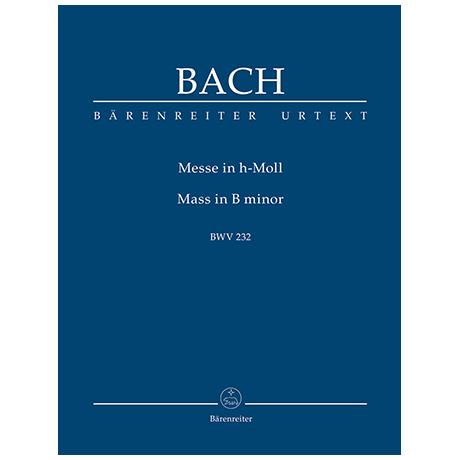 Bach, J. S.: Messe h-Moll BWV 232 (Urtext der NBArev)