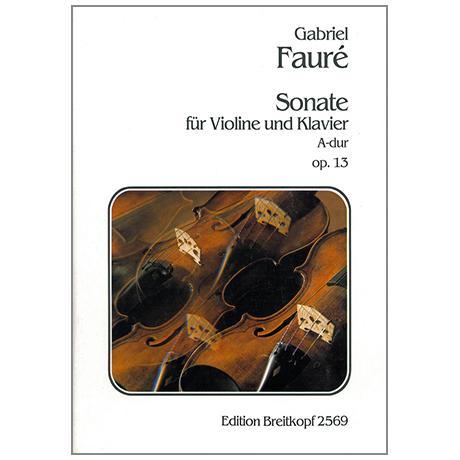 Fauré, G.: Sonate A-Dur Op.13