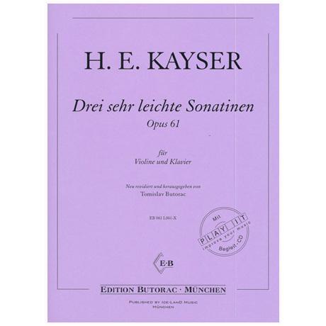 Kayser, H.E.: Drei sehr leichte Sonatinen Op. 61 (+CD)