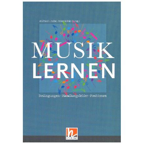 Musiklernen. Bedingungen – Handlungsfelder – Positionen