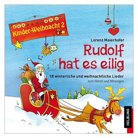 Maierhofer, L.: Kinder-Weihnacht 2: Rudolf hat es eilig – CD