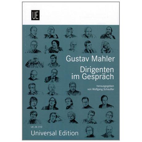 Gustav Mahler, Dirigenten im Gespräch