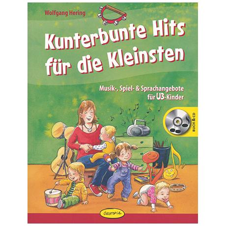 Herig, W.: Kunterbunte Hits für die Kleinsten (+CD)