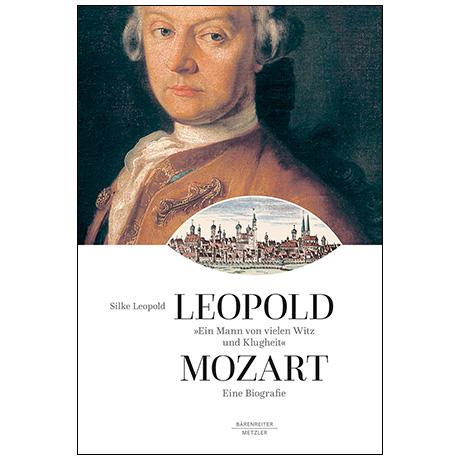Leopold, S.: Leopold Mozart »Ein Mann von vielen Witz und Klugheit« – eine Biografie