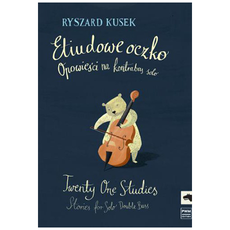 Kusek, R.: Twenty One Studies – Stories for Solo Double Bass