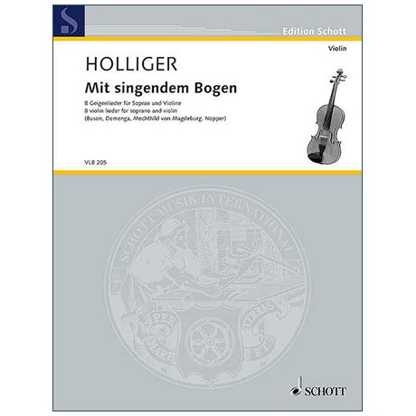 Holliger, H.: Mit singendem Bogen (2004, 2009-2011)