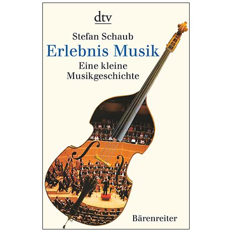 Schaub, S.: Erlebnis Musik – Eine kleine Musikgeschichte