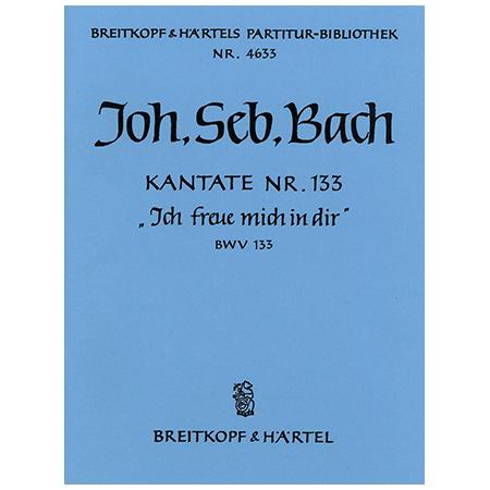 Bach, J. S.: Kantate BWV 133 Ich freue mich in dir