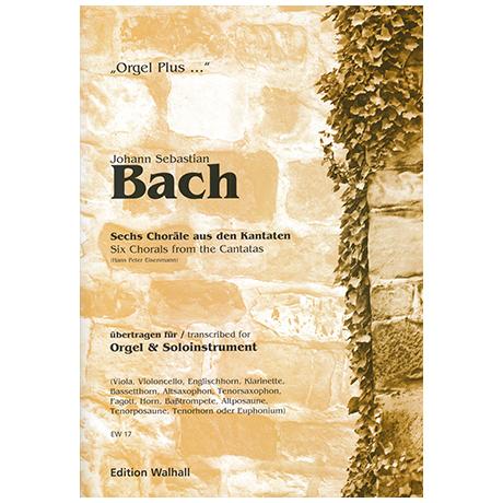Bach, J. S.: 6 Choräle aus den Kantaten