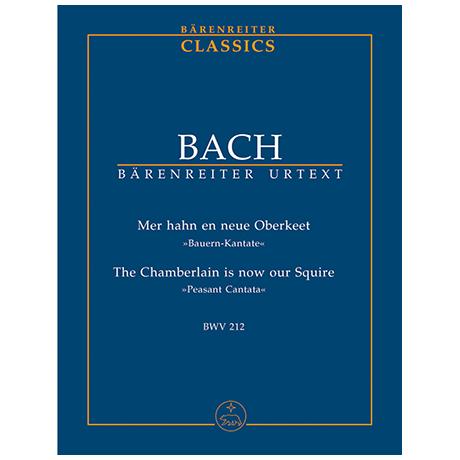 Bach, J. S.: Kantate BWV 212 »Mer hahn en neue Oberkeet« »Bauern-Kantate«