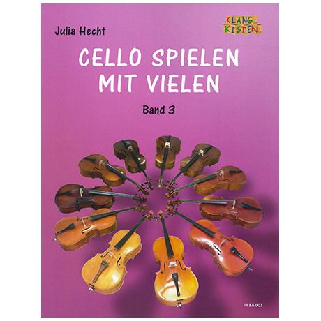 Hecht, J.: Cello spielen mit Vielen Band 3