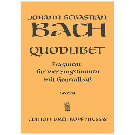 Bach, J. S.: Quodlibet »Was sind das für grosse Schlösser«BWV 524