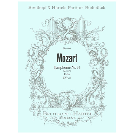 Mozart, W. A.: Symphonie Nr. 36 C-Dur KV 425
