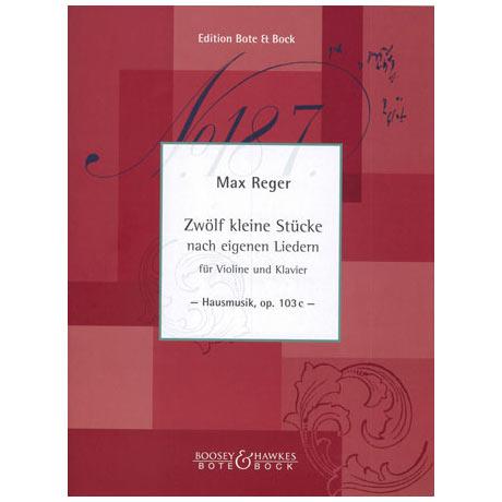 Reger, M.: Hausmusik Op. 103c aus dem Zyklus »Schlichte Weisen« Op. 76